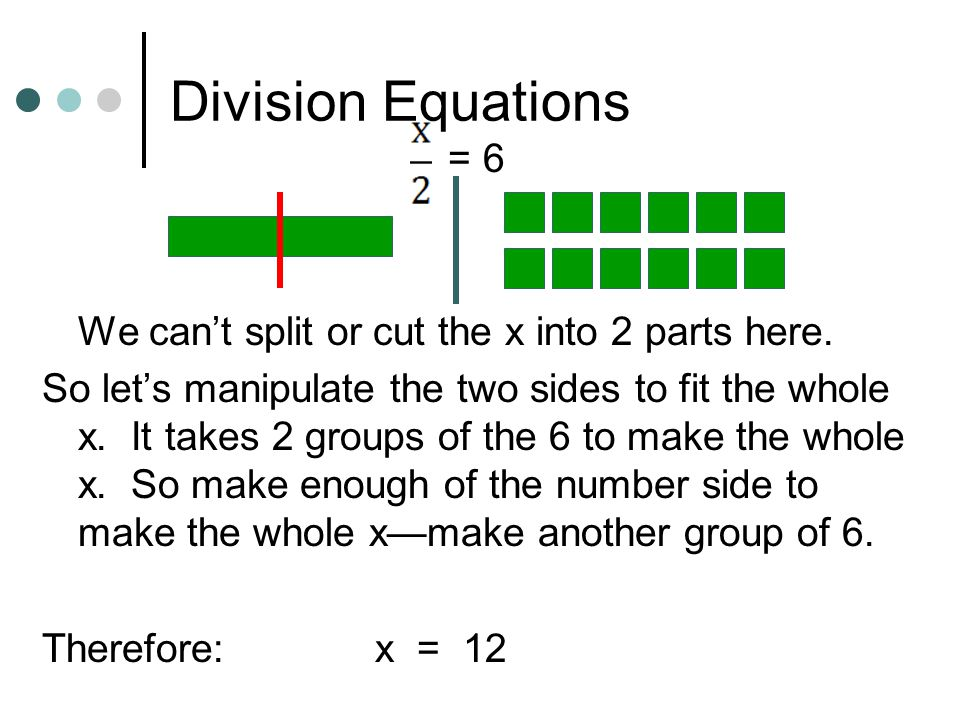 Multiplication Equations -10 = -2x Then split the two sides into 2 even groups.