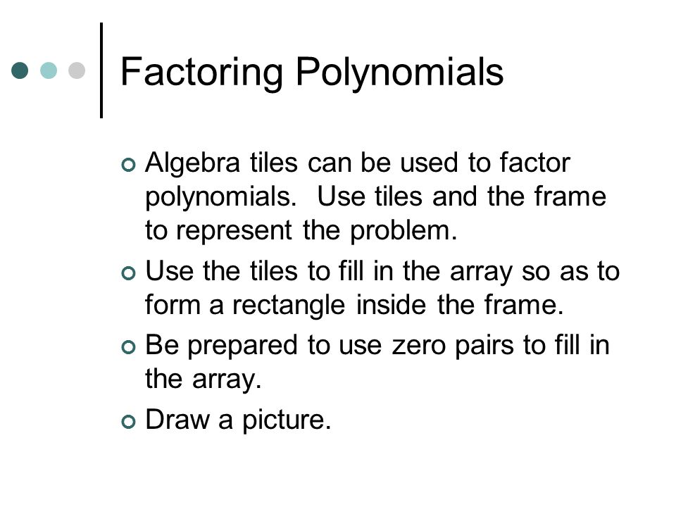 Multiplying Polynomials (x + 2)(x – 3) (x – 2)(x – 3)