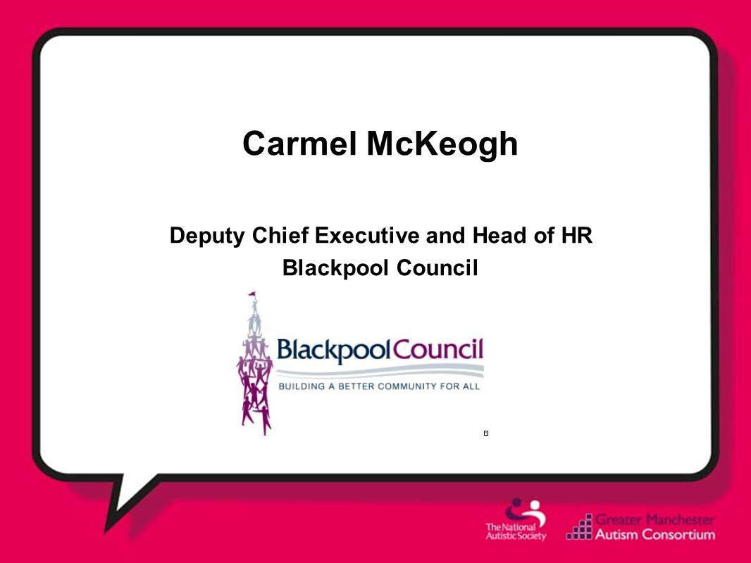 Carmel McKeogh Deputy Chief Executive and Head of HR Blackpool Council