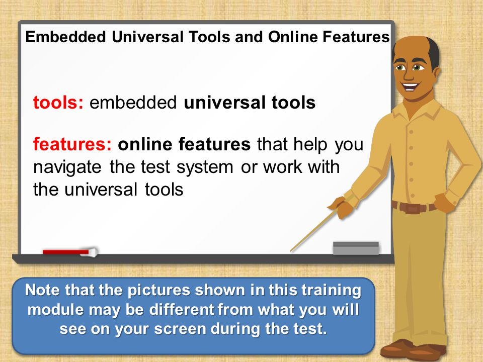 embedded: these universal tools and online features are accessed from within the online system Embedded Universal Tools and Online Features