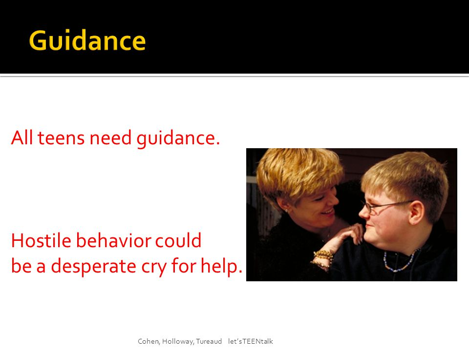 Cohen, Holloway, Tureaud let'sTEENtalk All teens need guidance.