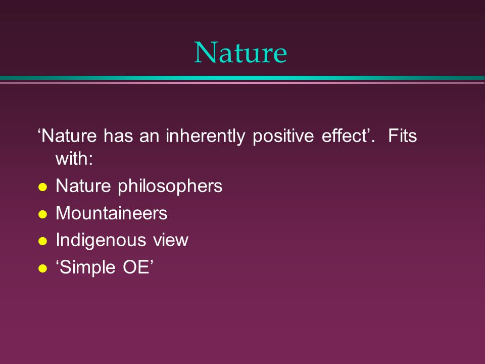 Nature 'Nature has an inherently positive effect'.