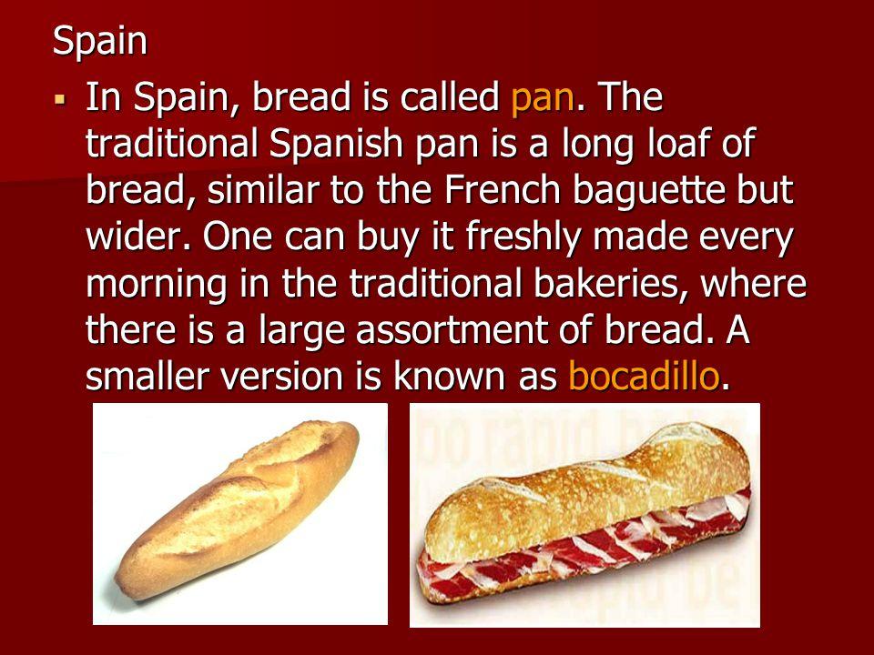 Spain  In Spain, bread is called pan.