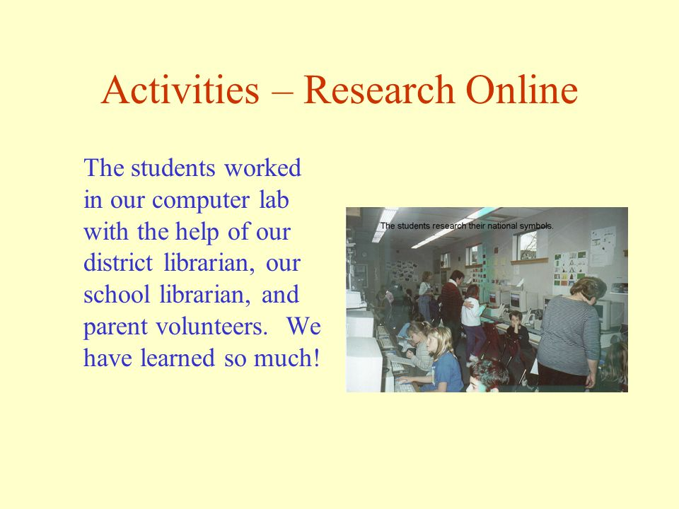 Technology Activities This is our classroom technology center. We finally went online in January and we were able to complete some of our online resea