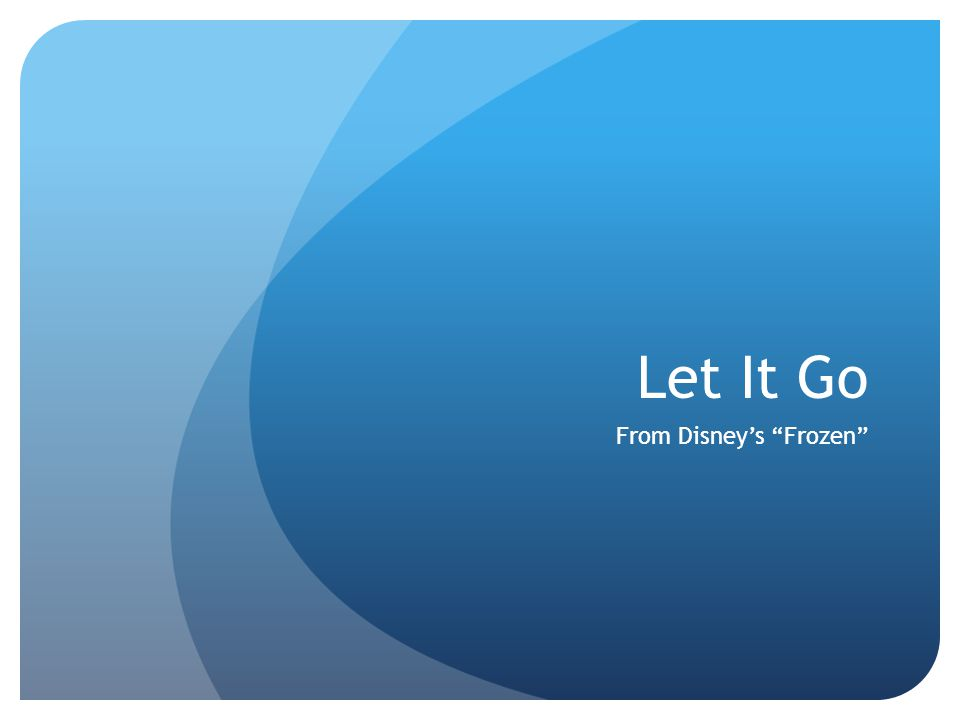 "Let It Go From Disney's ""Frozen"""