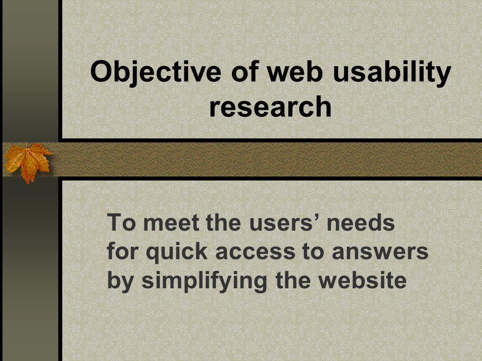 ISO Definition of Usability Usability establishes the effectiveness, efficiency, and satisfaction with which a specified set of users can achieve a specified set of tasks in a particular environment.