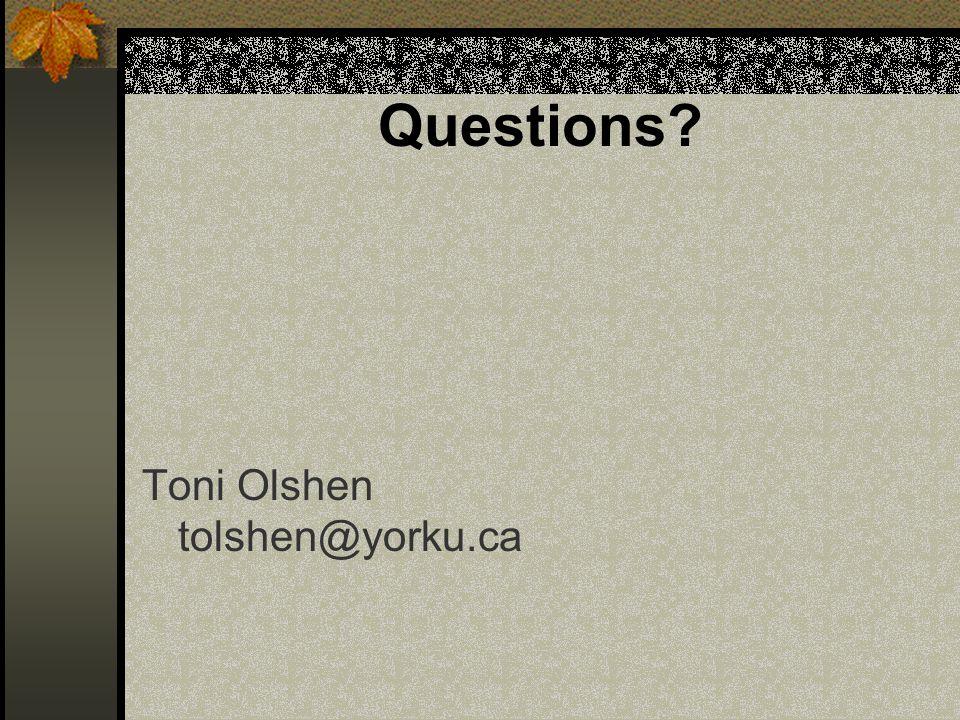 Questions Toni Olshen tolshen@yorku.ca