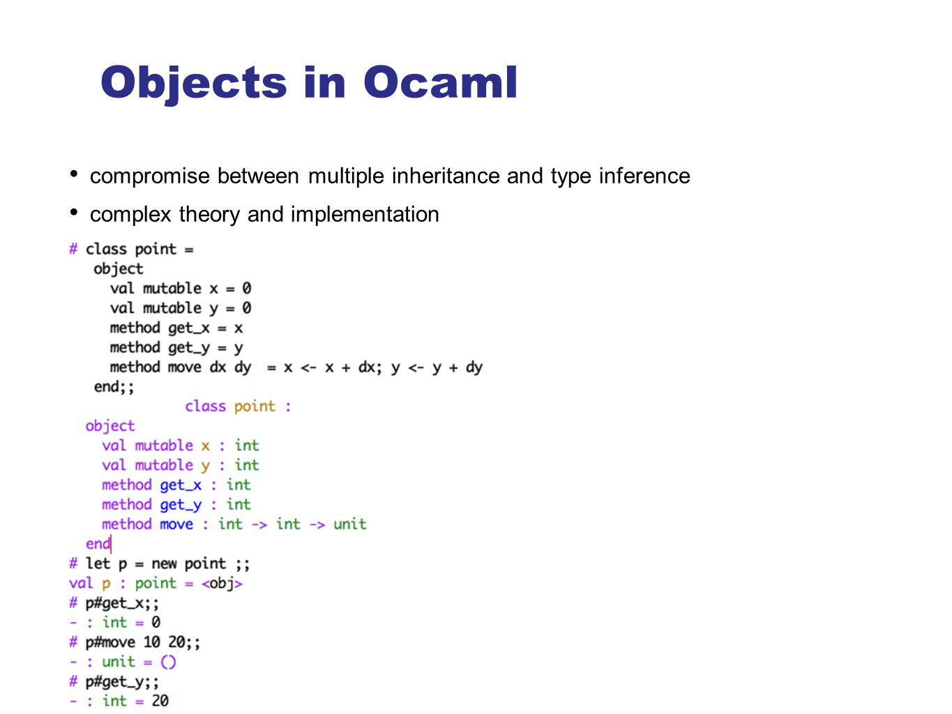 Objects in Ocaml compromise between multiple inheritance and type inference complex theory and implementation