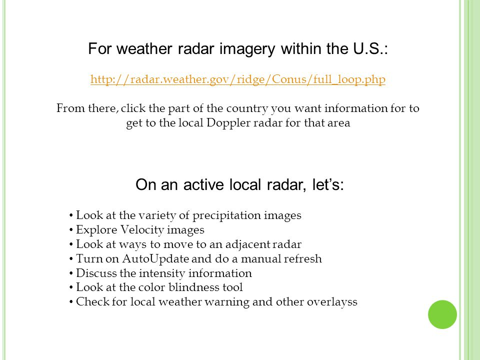 For weather radar imagery within the U.S.: http://radar.weather.gov/ridge/Conus/full_loop.php From there, click the part of the country you want infor