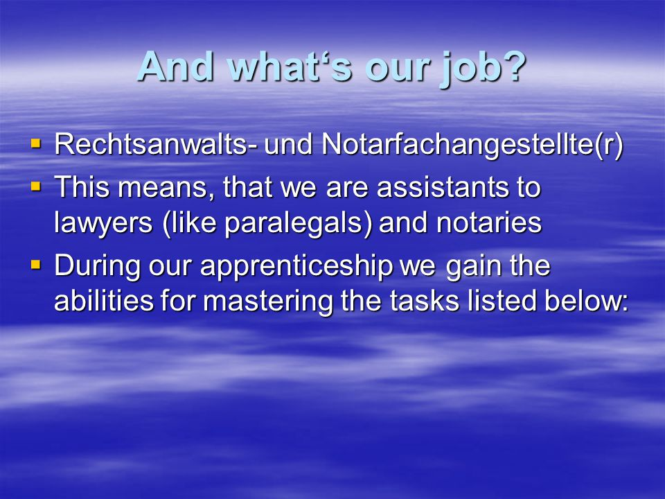 And what's our job.