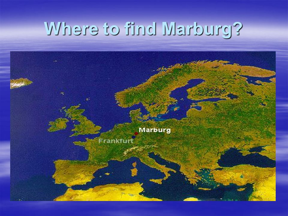 Where to find Marburg