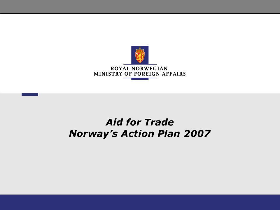Aid for Trade Norway's Action Plan 2007