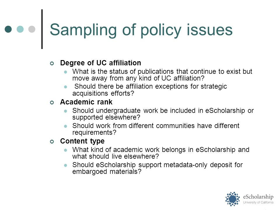 Sampling of policy issues Degree of UC affiliation What is the status of publications that continue to exist but move away from any kind of UC affiliation.