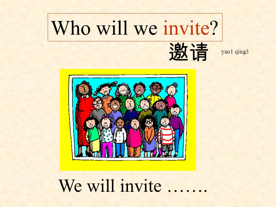 Who will we not invite? a bear ants bees We will not invite …….