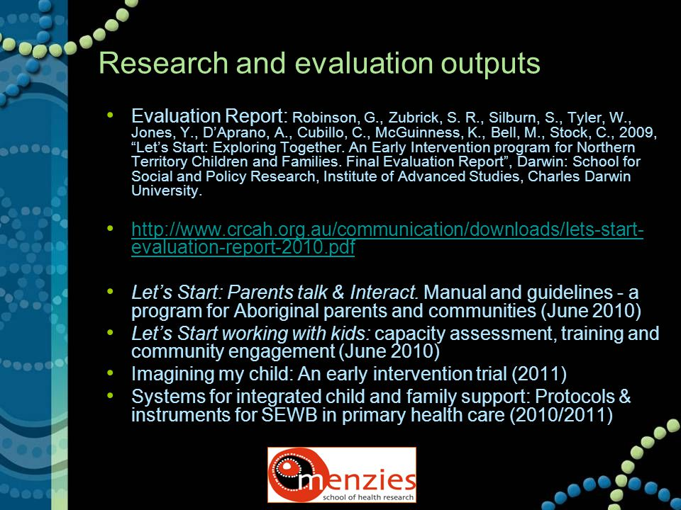 Research and evaluation outputs Evaluation Report: Robinson, G., Zubrick, S. R., Silburn, S., Tyler, W., Jones, Y., D'Aprano, A., Cubillo, C., McGuinn