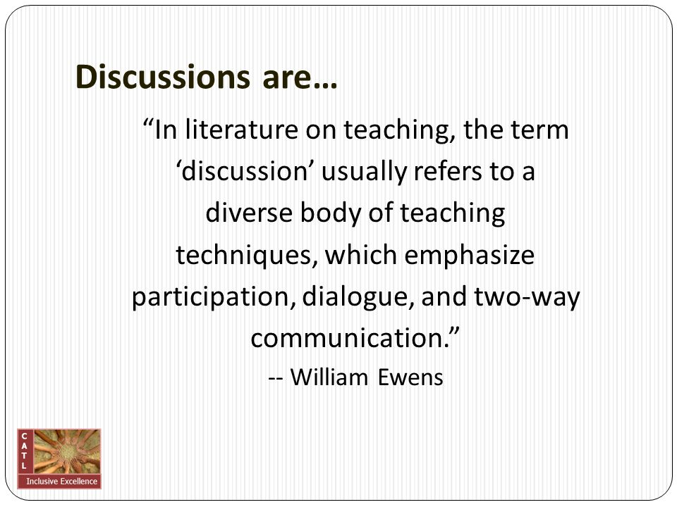 Is discussion the right pedagogy?