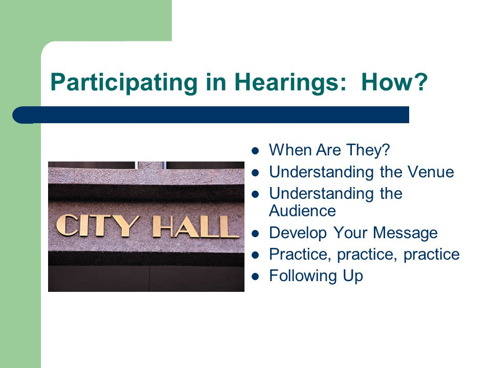 Participating in Hearings: How. When Are They.