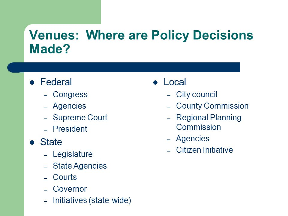 Venues: Where are Policy Decisions Made.