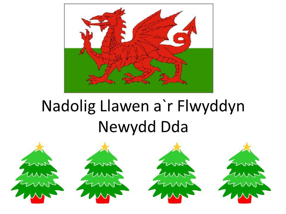 Nadolig Llawen a`r Flwyddyn Newydd Dda