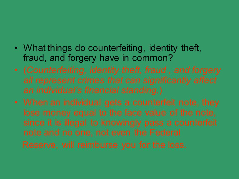 What things do counterfeiting, identity theft, fraud, and forgery have in common.