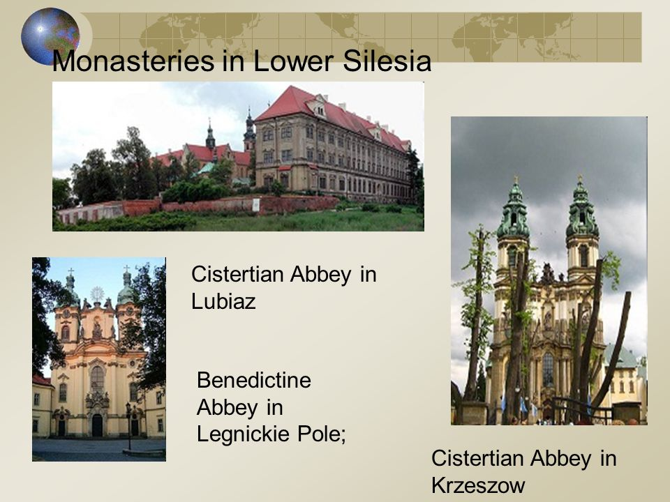 Cistertian Abbey in Lubiaz Cistertian Abbey in Krzeszow Benedictine Abbey in Legnickie Pole; Monasteries in Lower Silesia
