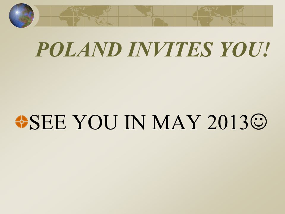 POLAND INVITES YOU! SEE YOU IN MAY 2013