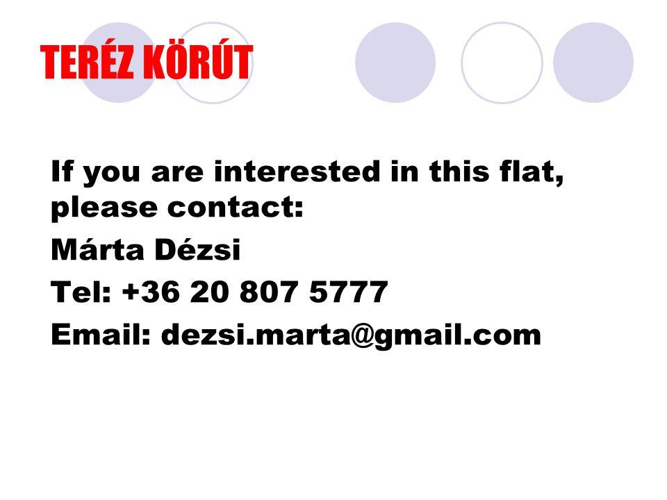 TERÉZ KÖRÚT If you are interested in this flat, please contact: Márta Dézsi Tel: +36 20 807 5777 Email: dezsi.marta@gmail.com
