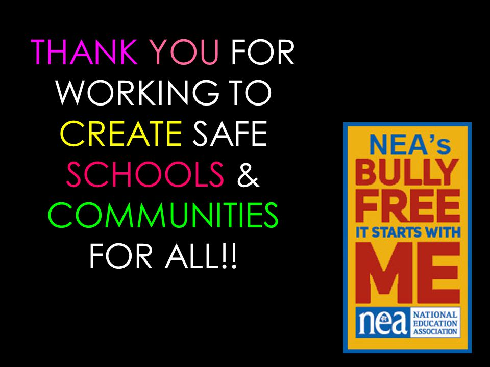 THANK YOU FOR WORKING TO CREATE SAFE SCHOOLS & COMMUNITIES FOR ALL!!