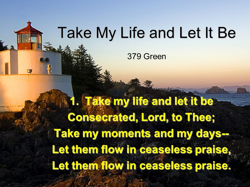 Take My Life and Let It Be 2.