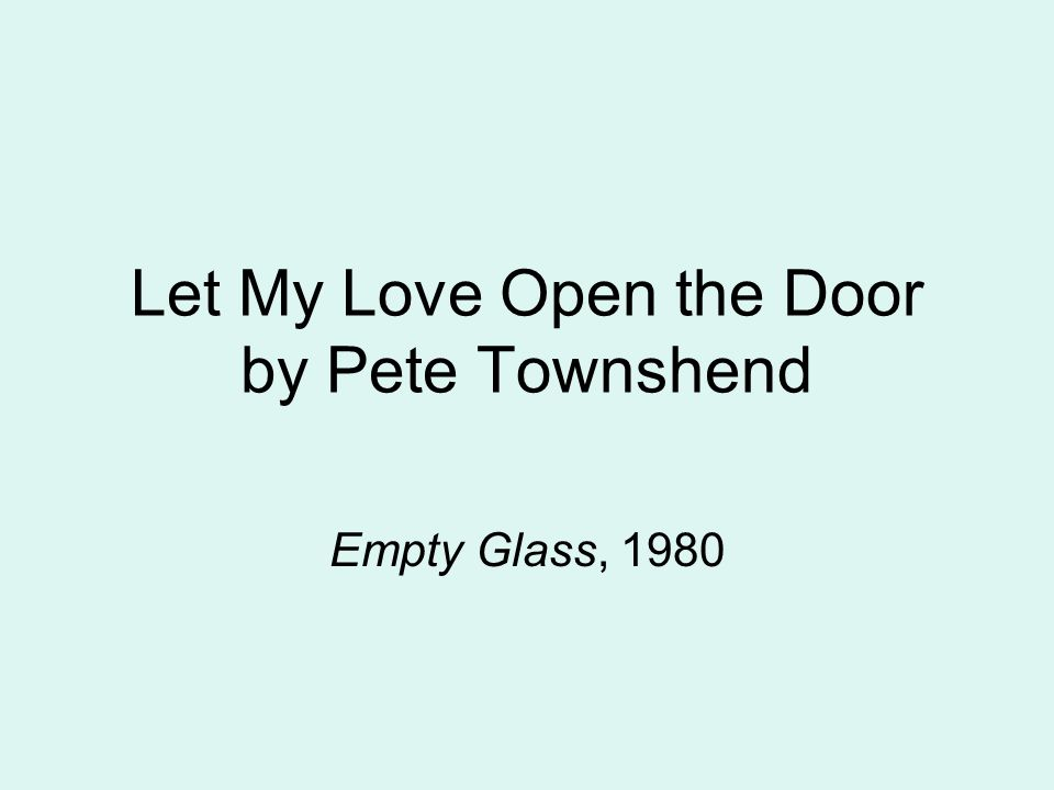 Let My Love Open the Door The Background Story When did I first discover or encounter this song.