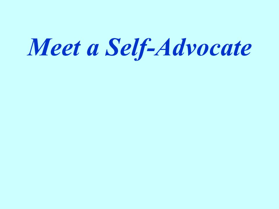 Meet a Self-Advocate
