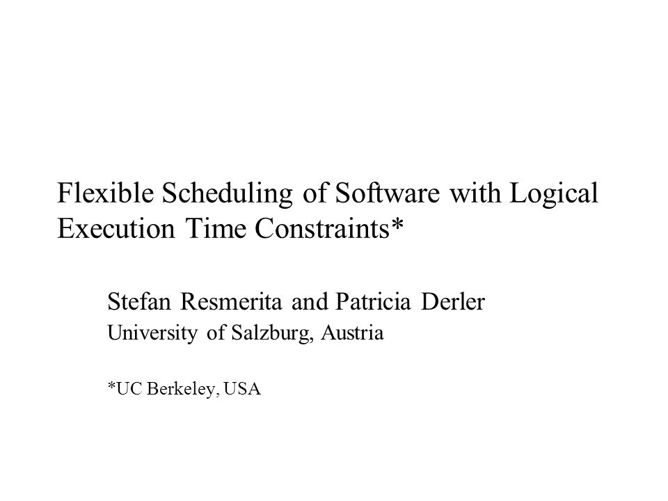 RePP: Flexible Scheduling of LET Software October 14, 200922 Conclusions Approach for relaxed scheduling contraints Usage of execution time information beyond just WCET Employ timing predictability offered by LET to improve scheduling of the application Static scheduling, fully automatic Further work: dynamic scheduling, evaluation
