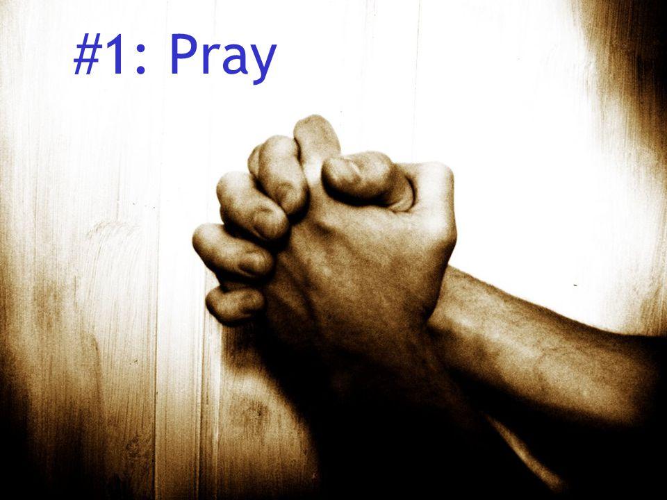 #1: Pray