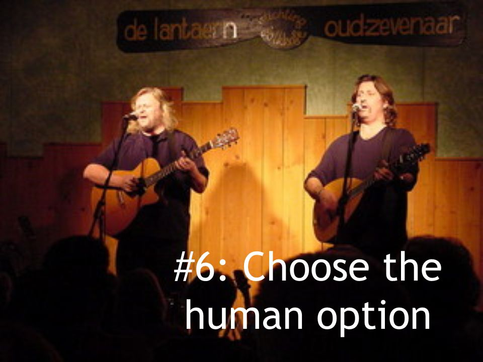 #6: Choose the human option