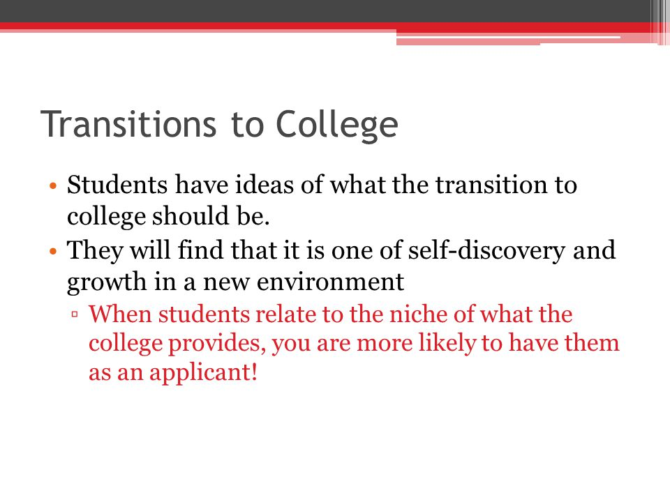Transitions to College Students have ideas of what the transition to college should be.