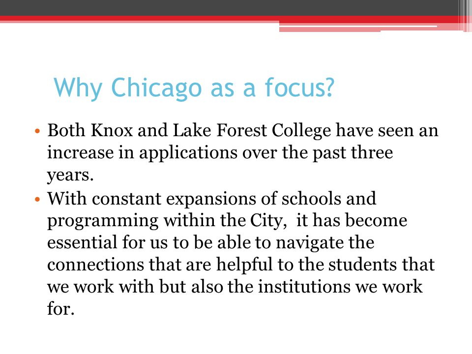Why Chicago as a focus.