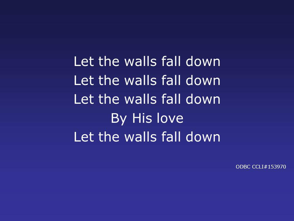By His love Let the walls fall down ODBC CCLI#153970
