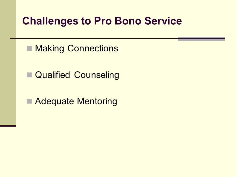 Challenges to Pro Bono Service Making Connections Qualified Counseling Adequate Mentoring
