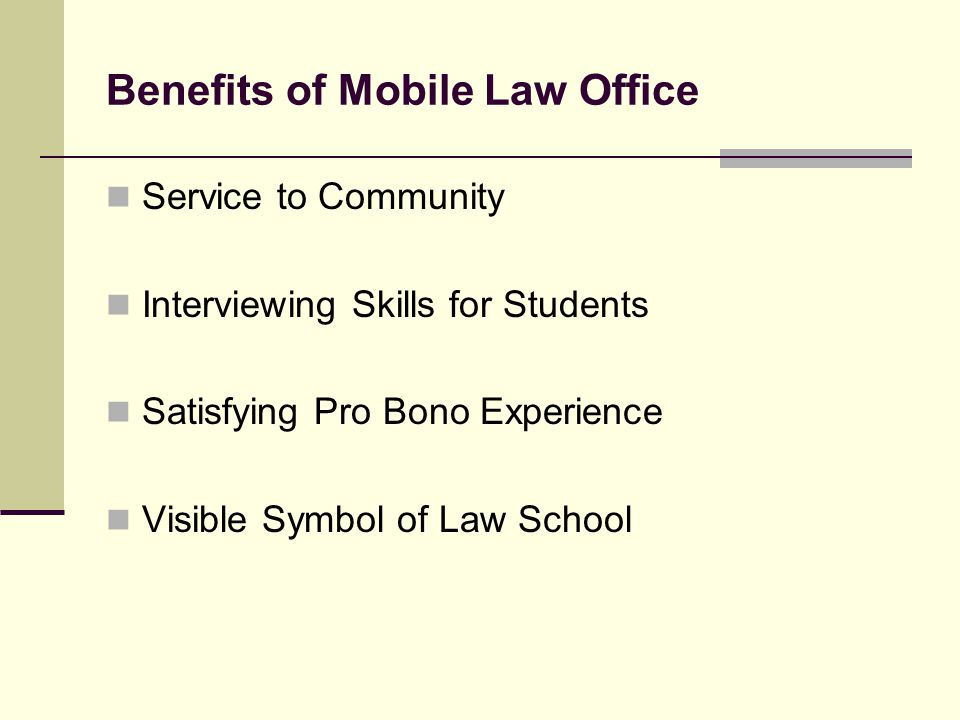 Benefits of Mobile Law Office Service to Community Interviewing Skills for Students Satisfying Pro Bono Experience Visible Symbol of Law School