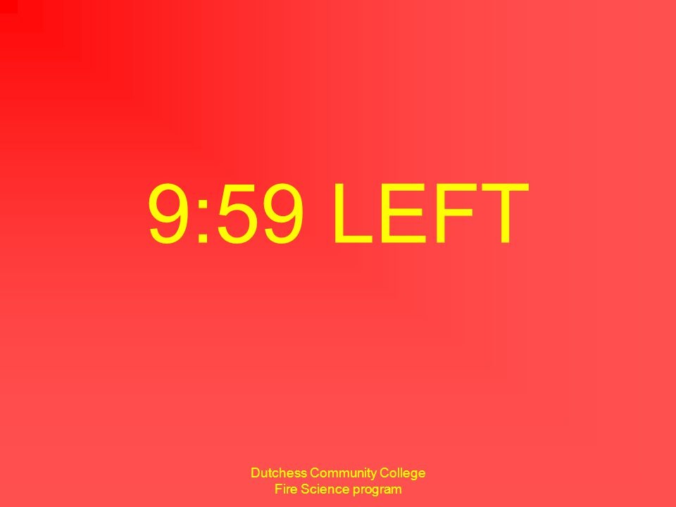 Dutchess Community College Fire Science program 9 minutes remaining