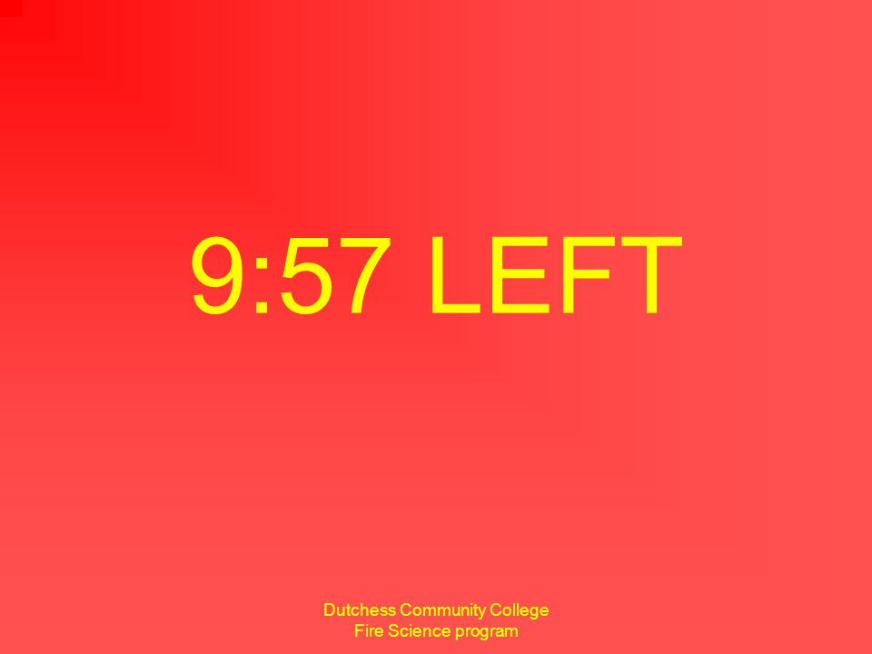 Dutchess Community College Fire Science program 7 minutes remaining