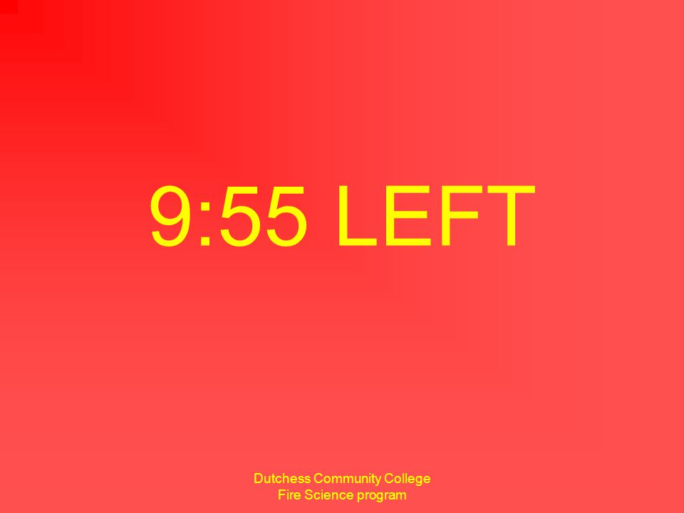 Dutchess Community College Fire Science program 5 minutes remaining