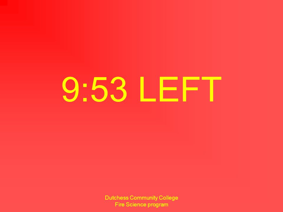 Dutchess Community College Fire Science program 3 minutes remaining