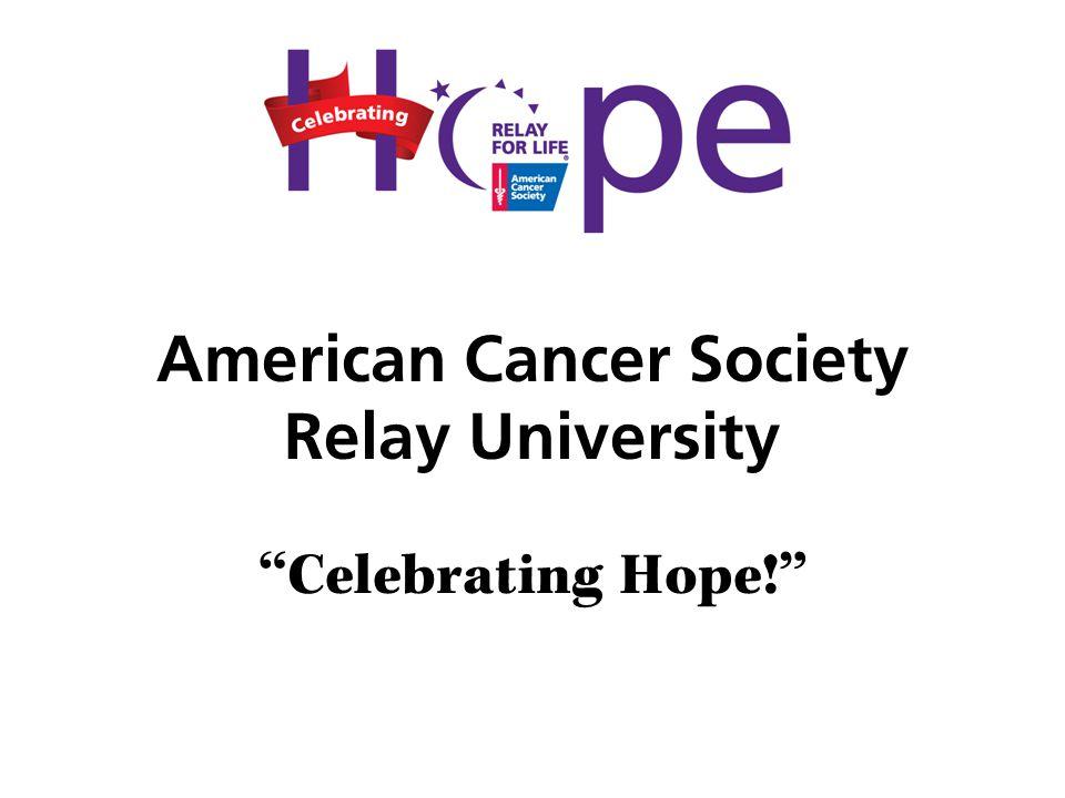 American Cancer Society Relay University Celebrating Hope!