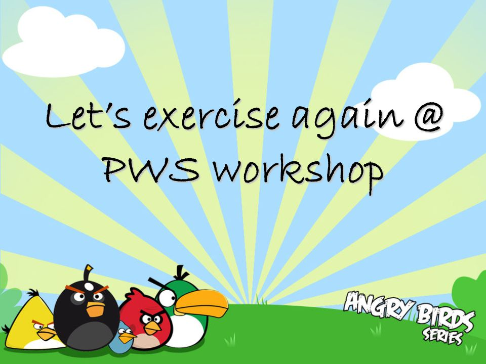 Let's exercise again @ PWS workshop