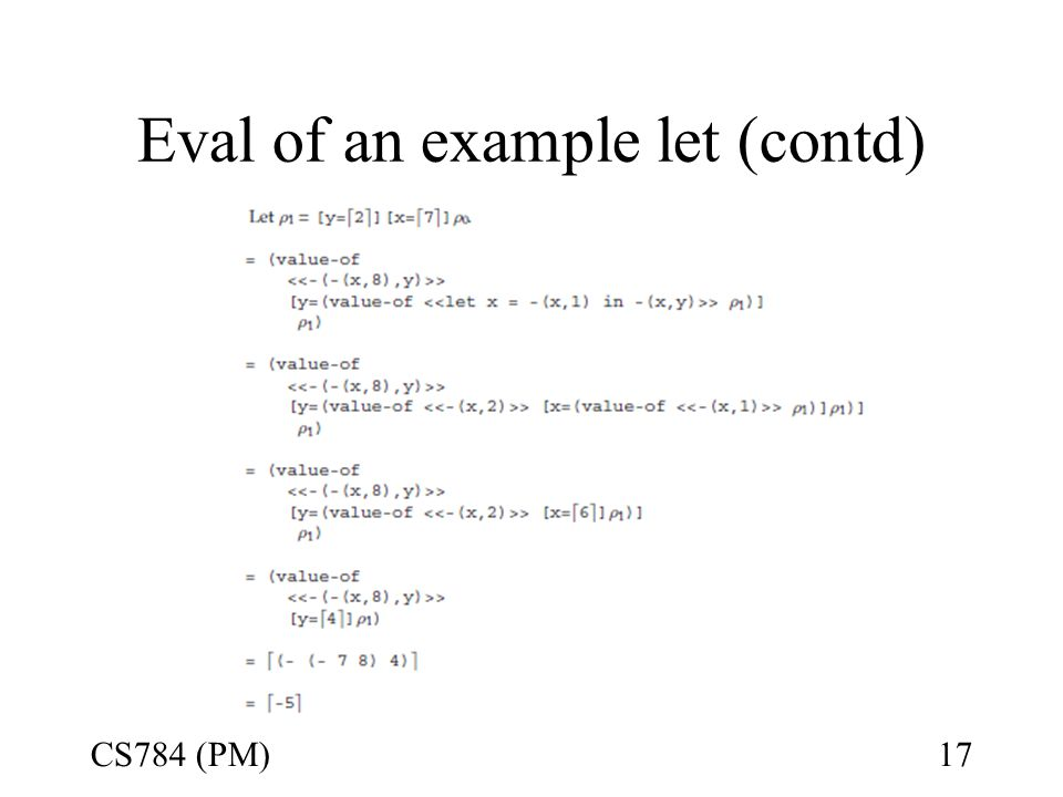 Eval of an example let (contd) CS784 (PM)17