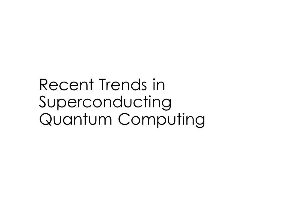 Recent Trends in Superconducting Quantum Computing