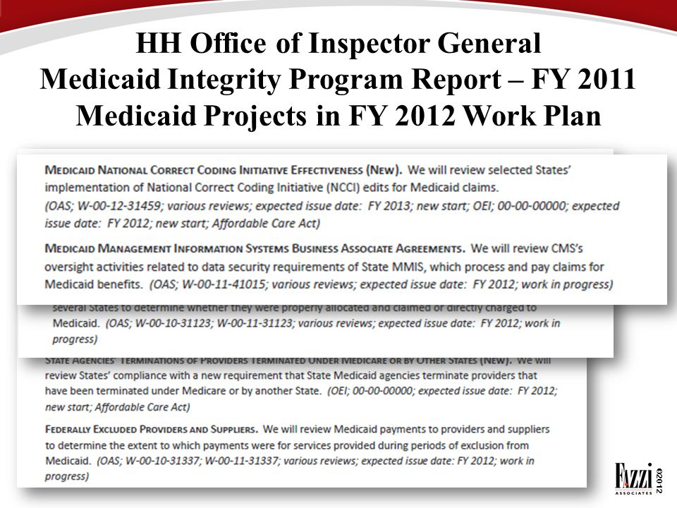 ©2012 HH Office of Inspector General Medicaid Integrity Program Report – FY 2011 Medicaid Projects in FY 2012 Work Plan
