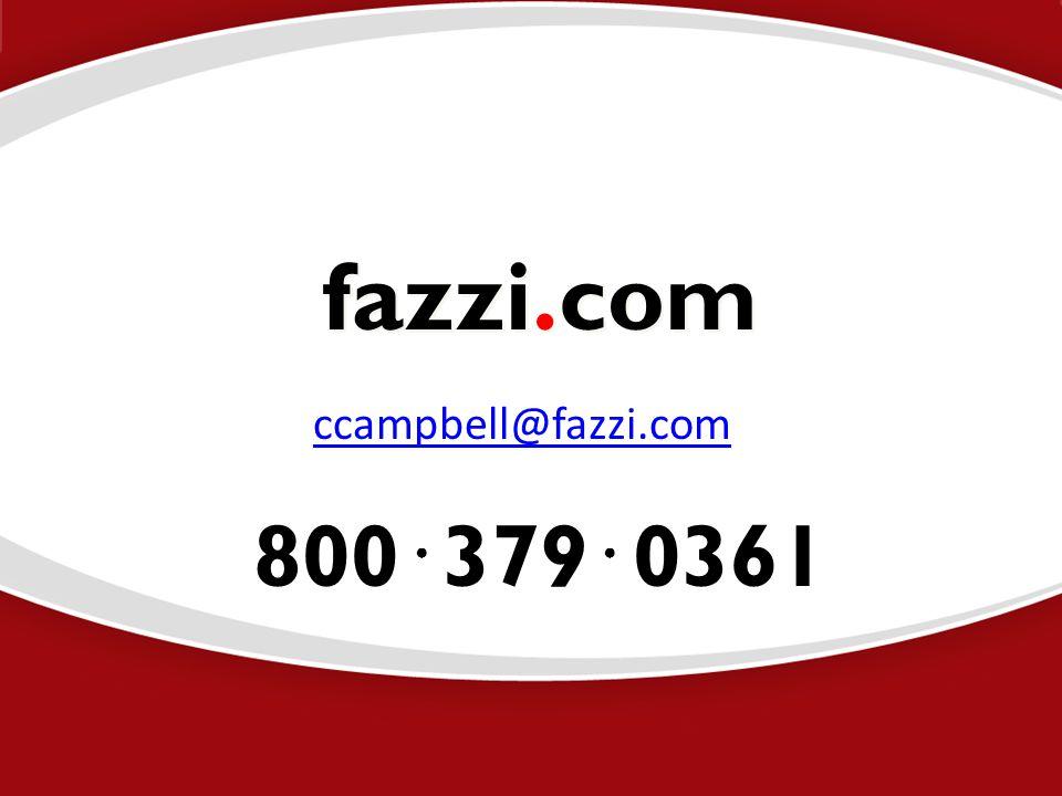 ©2012 800 ● 379 ● 0361 fazzi.com ccampbell@fazzi.com