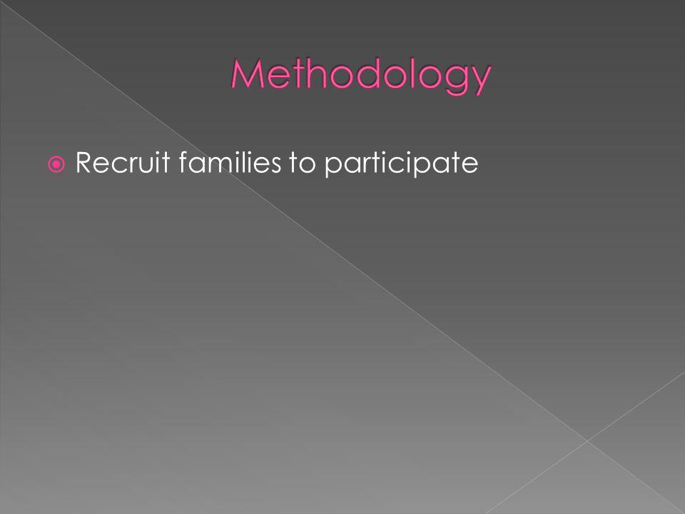  Recruit families to participate